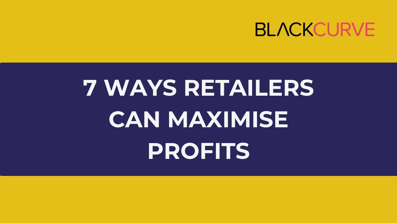 7 Ways Retailers Can Maximise Profits Webinar