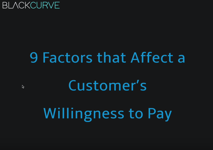 9 Factors That Affect a Customer's Willingness to Pay