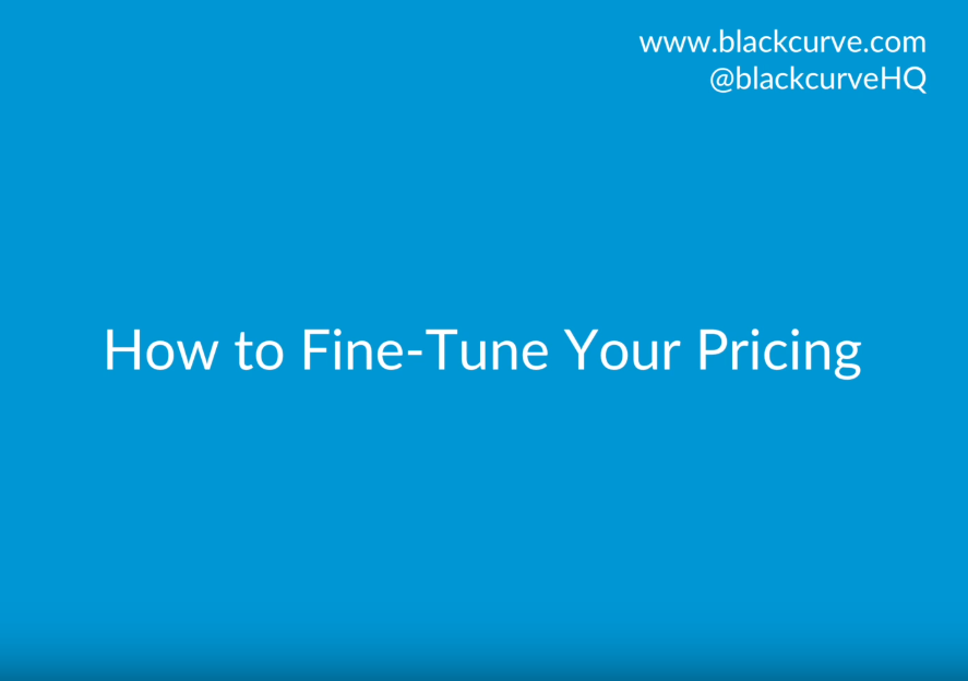 How to Fine-Tune Your Pricing