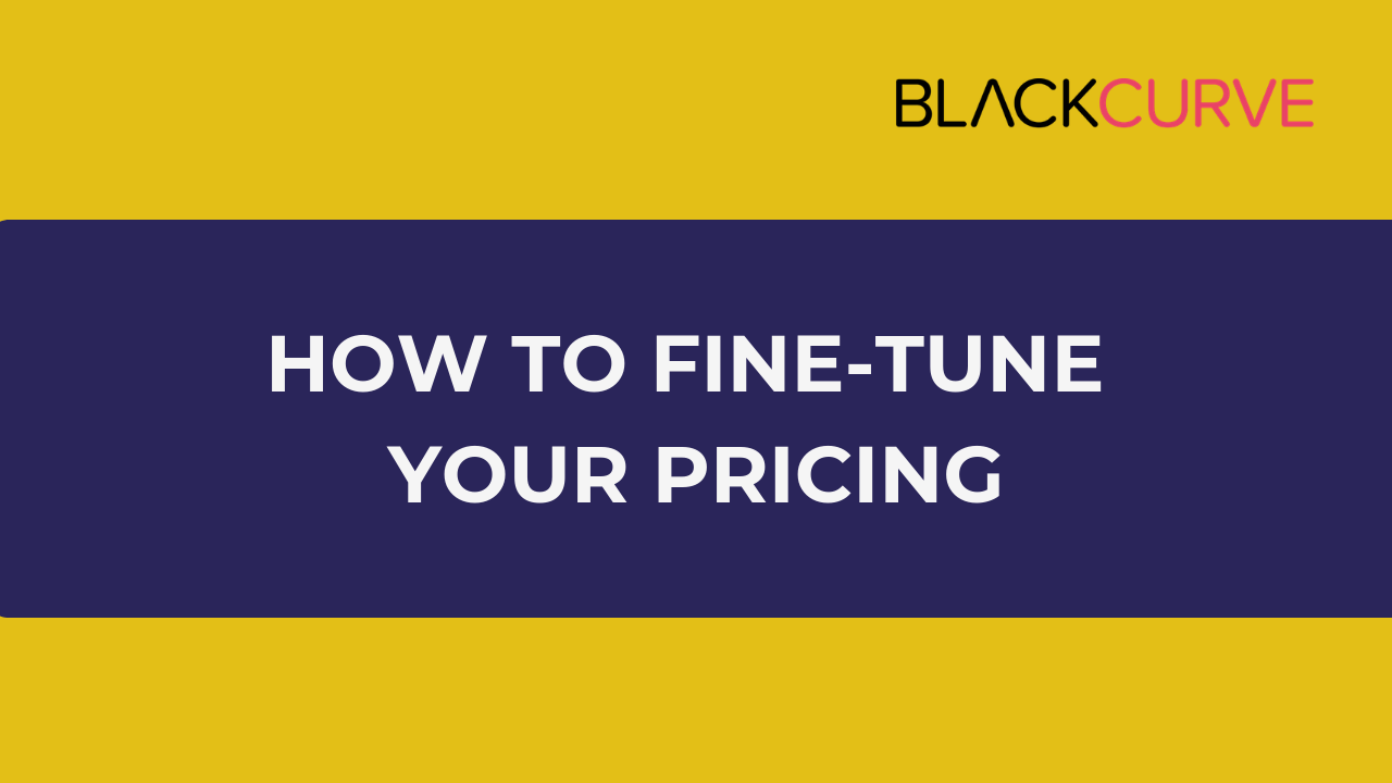 how to fine tune your pricing
